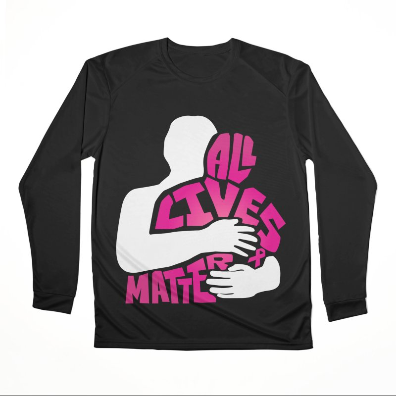 All Lives Matter Breast Cancer Women's Longsleeve T-Shirt by GED WORKS