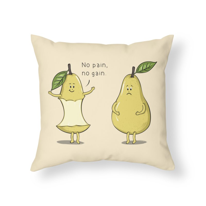 No Pain No Gain Home Throw Pillow by GED WORKS