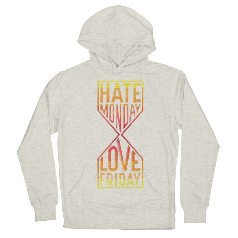 Hate Monday Love Friday Women's Pullover Hoody by GED WORKS