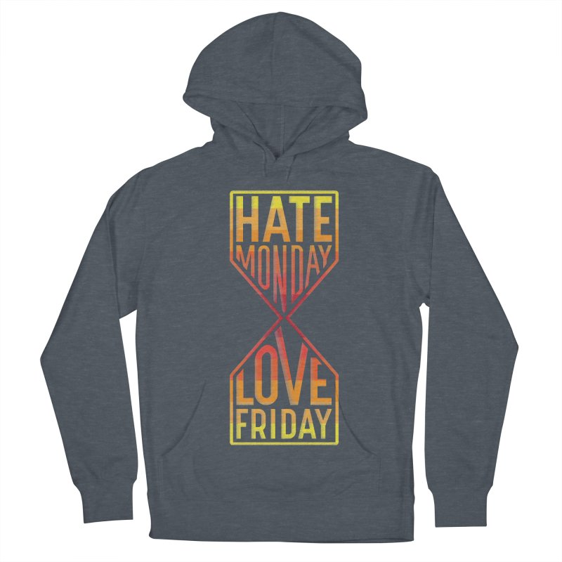 Hate Monday Love Friday Men's Pullover Hoody by GED WORKS