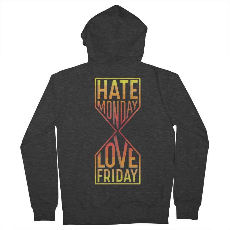 Hate Monday Love Friday Women's French Terry Zip-Up Hoody by GED WORKS