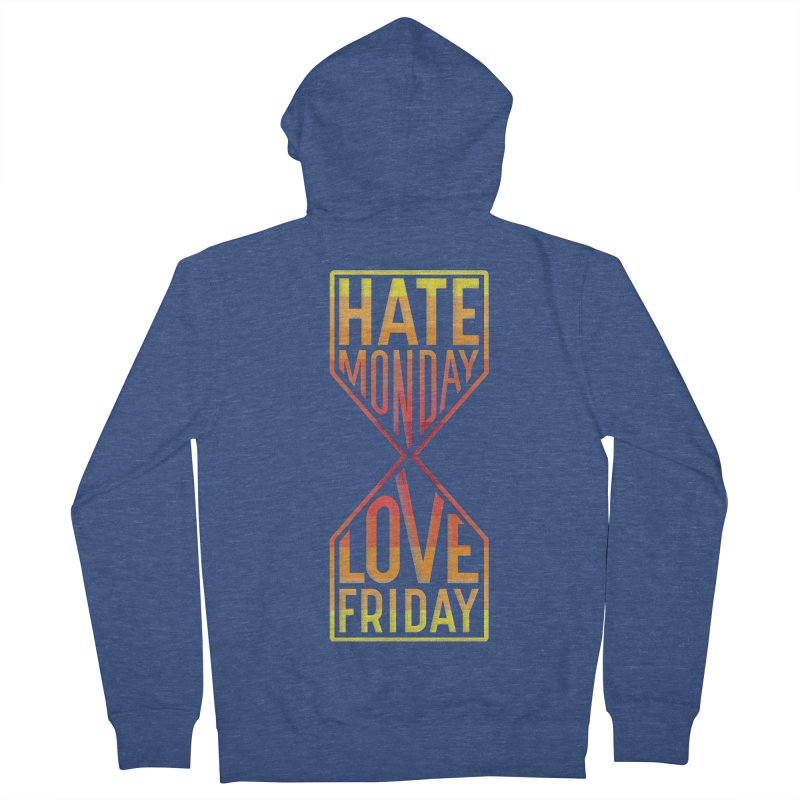 Hate Monday Love Friday Men's Zip-Up Hoody by GED WORKS