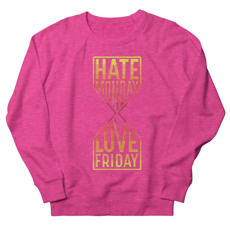 Hate Monday Love Friday Men's French Terry Sweatshirt by GED WORKS
