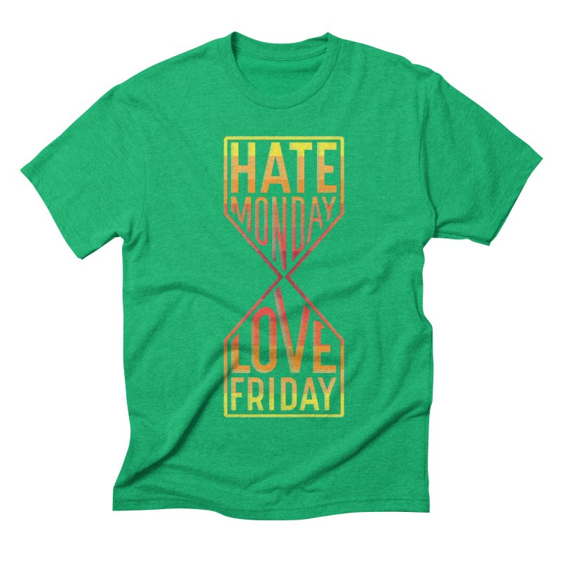 Hate Monday Love Friday Men's Triblend T-Shirt by GED WORKS