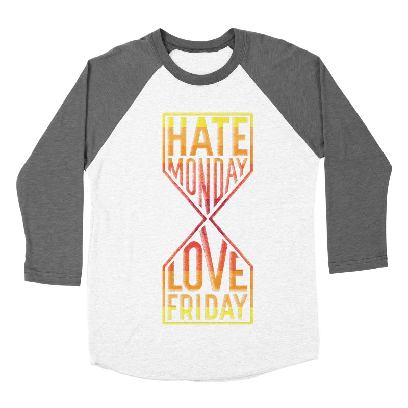 Hate Monday Love Friday Men's Baseball Triblend T-Shirt by GED WORKS
