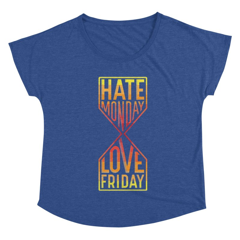 Hate Monday Love Friday Women's Dolman Scoop Neck by GED WORKS