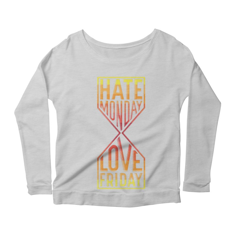 Hate Monday Love Friday Women's Longsleeve Scoopneck  by GED WORKS