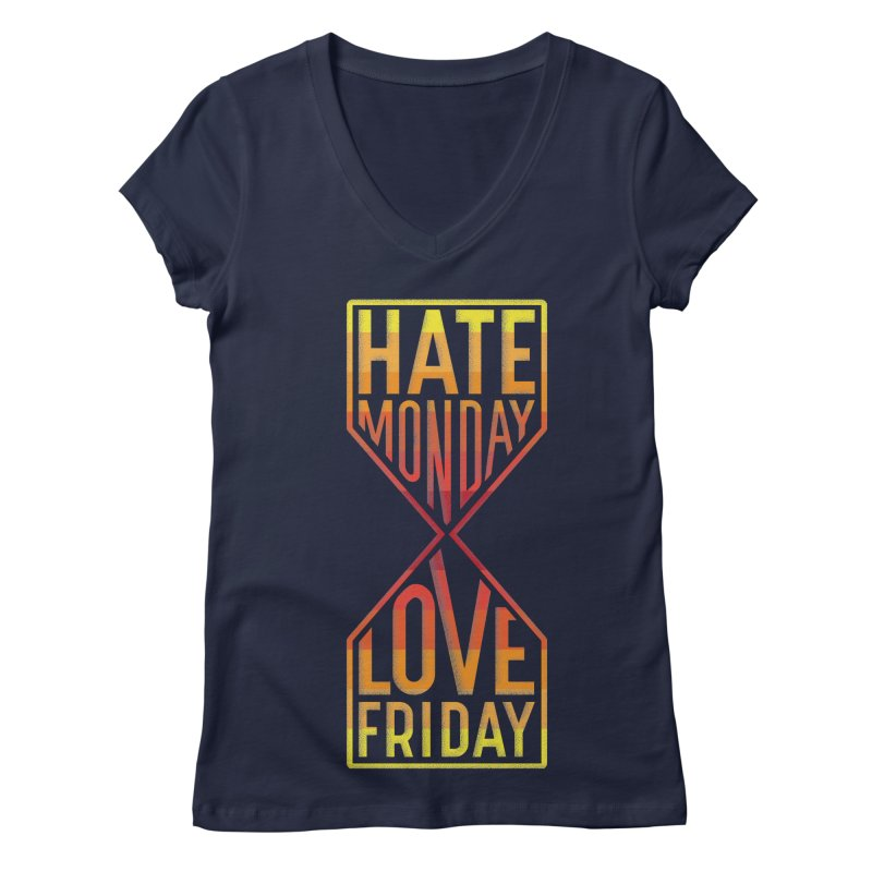 Hate Monday Love Friday Women's Regular V-Neck by GED WORKS