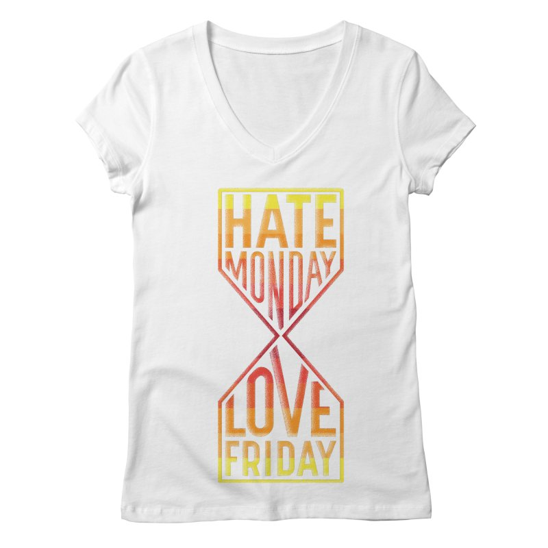Hate Monday Love Friday Women's V-Neck by GED WORKS