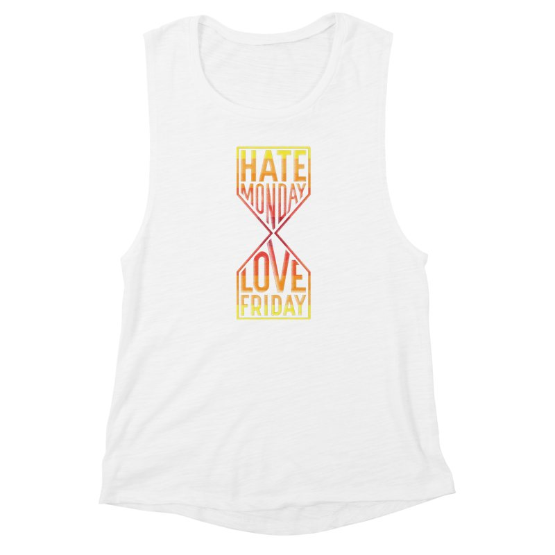 Hate Monday Love Friday Women's Muscle Tank by GED WORKS