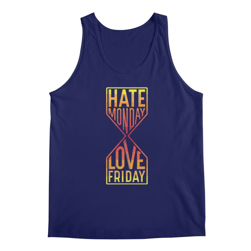 Hate Monday Love Friday Men's Tank by GED WORKS