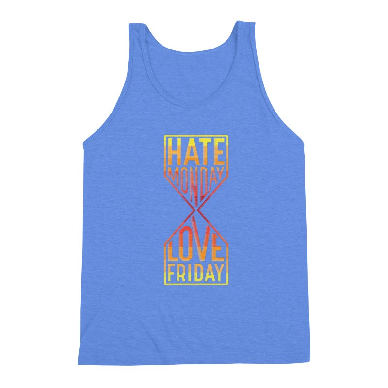 Hate Monday Love Friday Men's Triblend Tank by GED WORKS