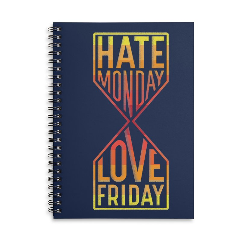 Hate Monday Love Friday Accessories Lined Spiral Notebook by GED WORKS