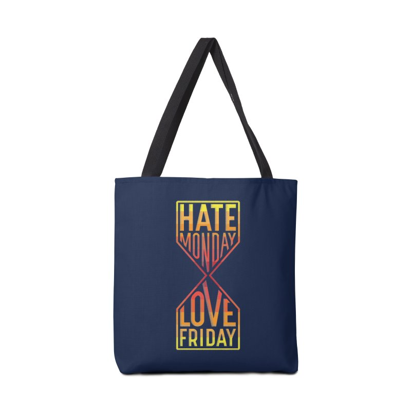 Hate Monday Love Friday Accessories Tote Bag Bag by GED WORKS