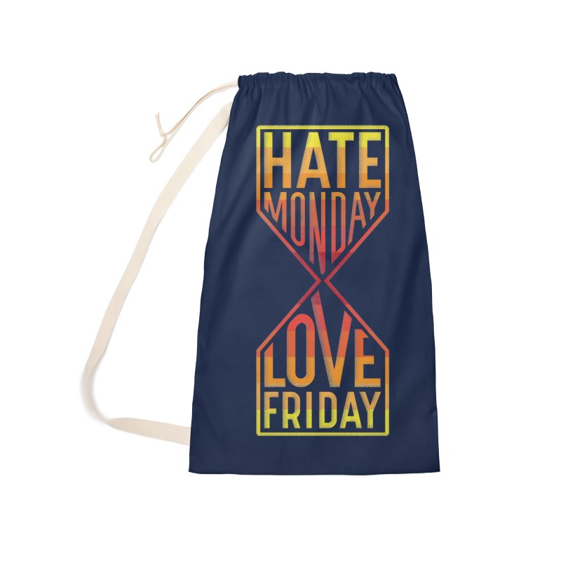 Hate Monday Love Friday Accessories Laundry Bag Bag by GED WORKS