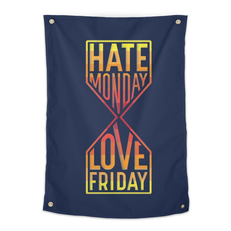 Hate Monday Love Friday Home Tapestry by GED WORKS