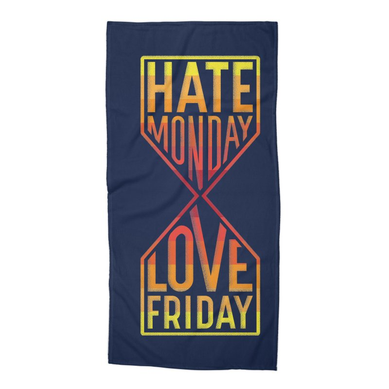 Hate Monday Love Friday Accessories Beach Towel by GED WORKS