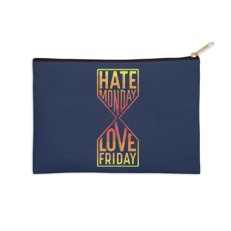 Hate Monday Love Friday Accessories Zip Pouch by GED WORKS