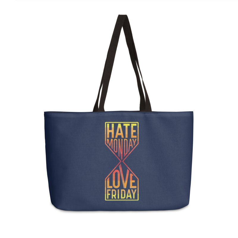 Hate Monday Love Friday Accessories Weekender Bag Bag by GED WORKS