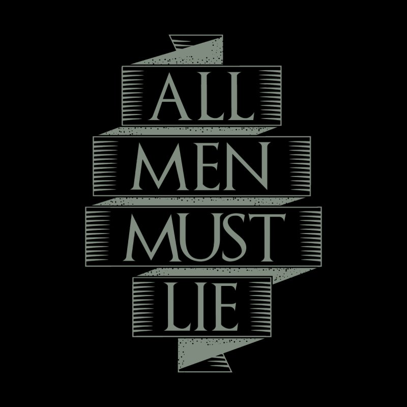 All Men Must Lie by GED WORKS