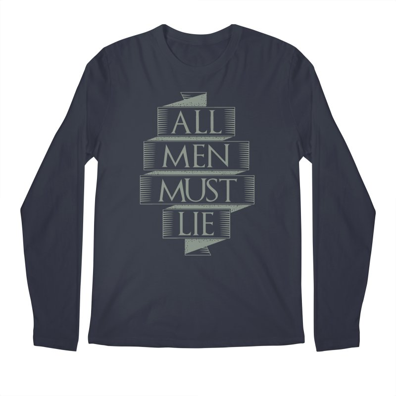 All Men Must Lie Men's Longsleeve T-Shirt by GED WORKS