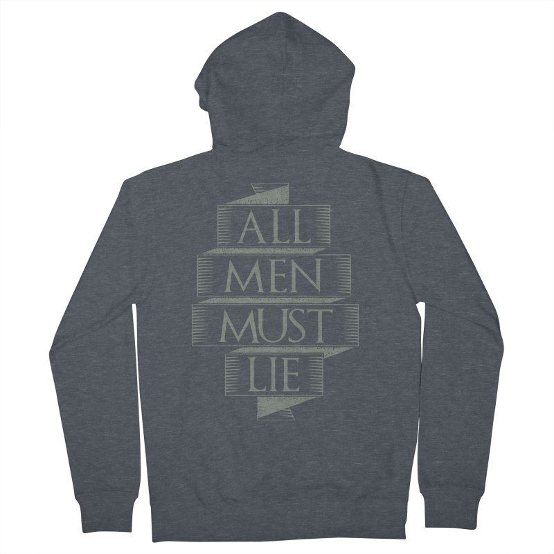 All Men Must Lie Men's French Terry Zip-Up Hoody by GED WORKS