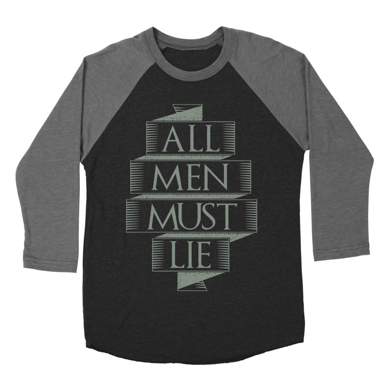 All Men Must Lie Women's Baseball Triblend Longsleeve T-Shirt by GED WORKS