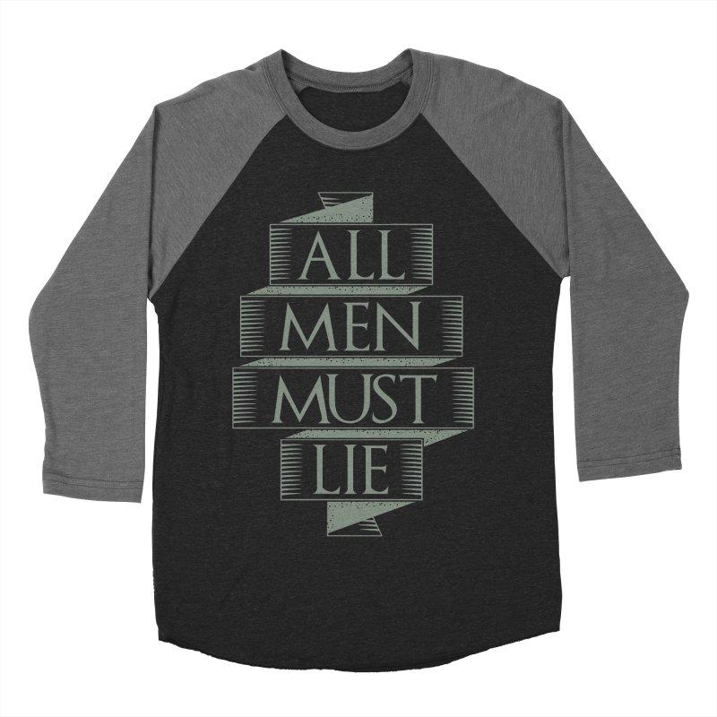 All Men Must Lie Men's Baseball Triblend Longsleeve T-Shirt by GED WORKS