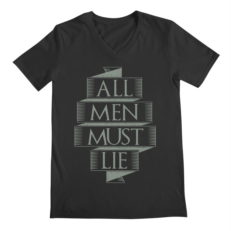 All Men Must Lie Men's Regular V-Neck by GED WORKS