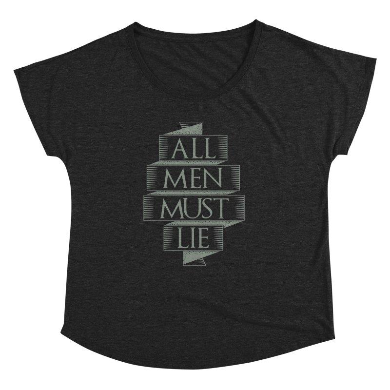 All Men Must Lie Women's Dolman Scoop Neck by GED WORKS