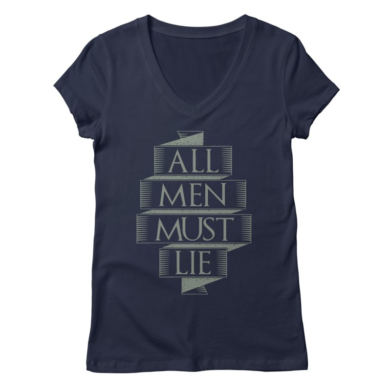 All Men Must Lie Women's V-Neck by GED WORKS