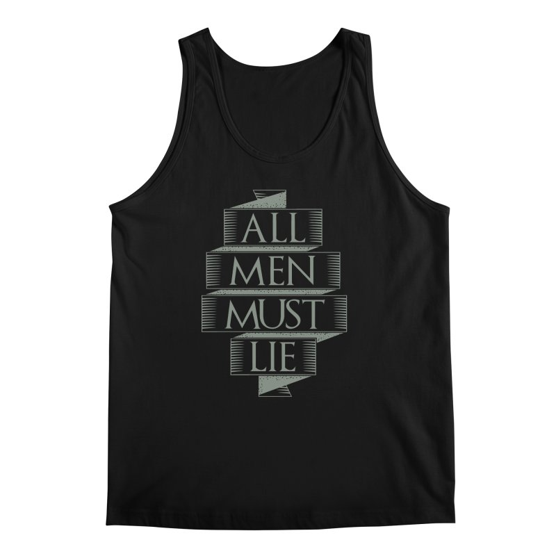 All Men Must Lie Men's Tank by GED WORKS