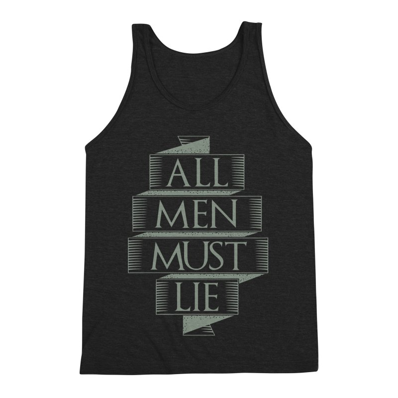 All Men Must Lie Men's Triblend Tank by GED WORKS