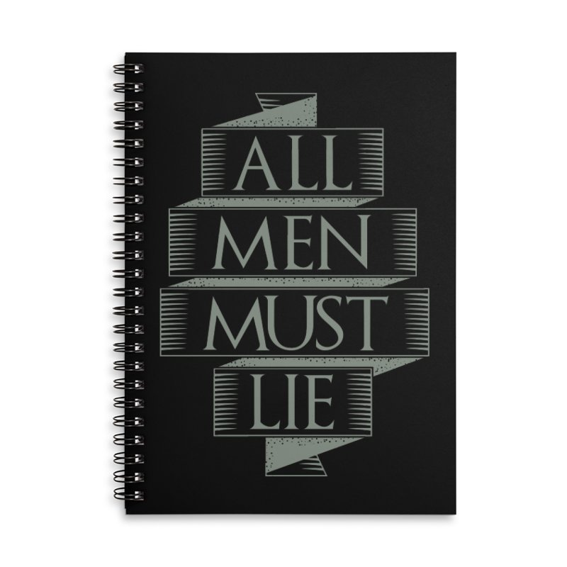 All Men Must Lie Accessories Lined Spiral Notebook by GED WORKS