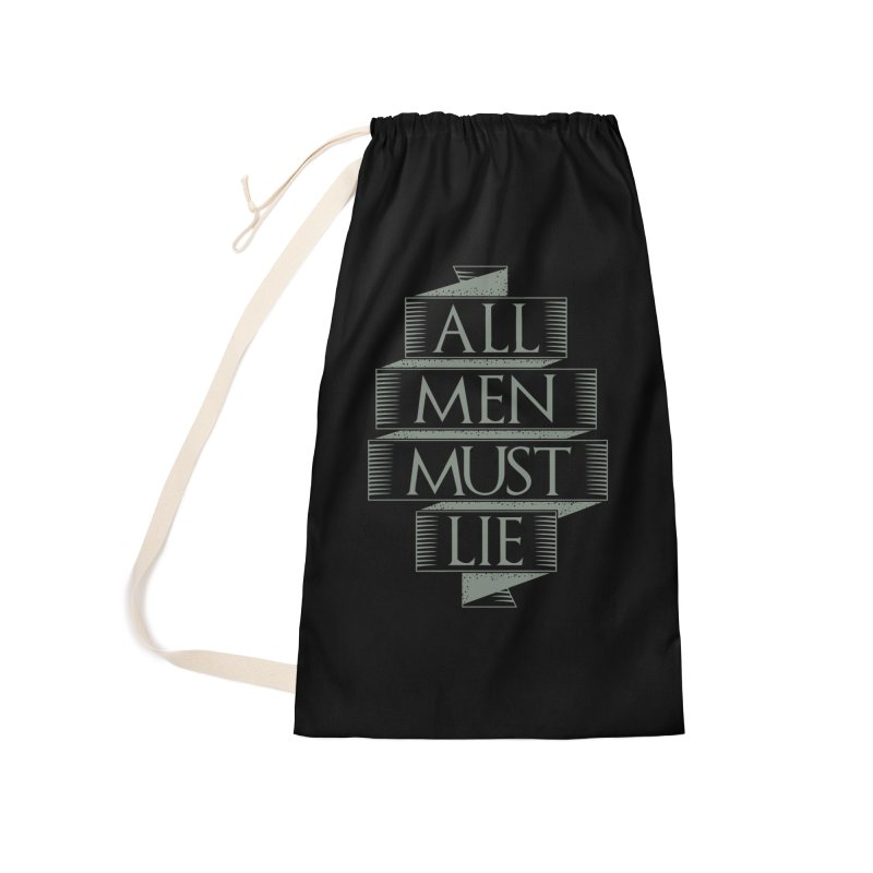 All Men Must Lie Accessories Laundry Bag Bag by GED WORKS