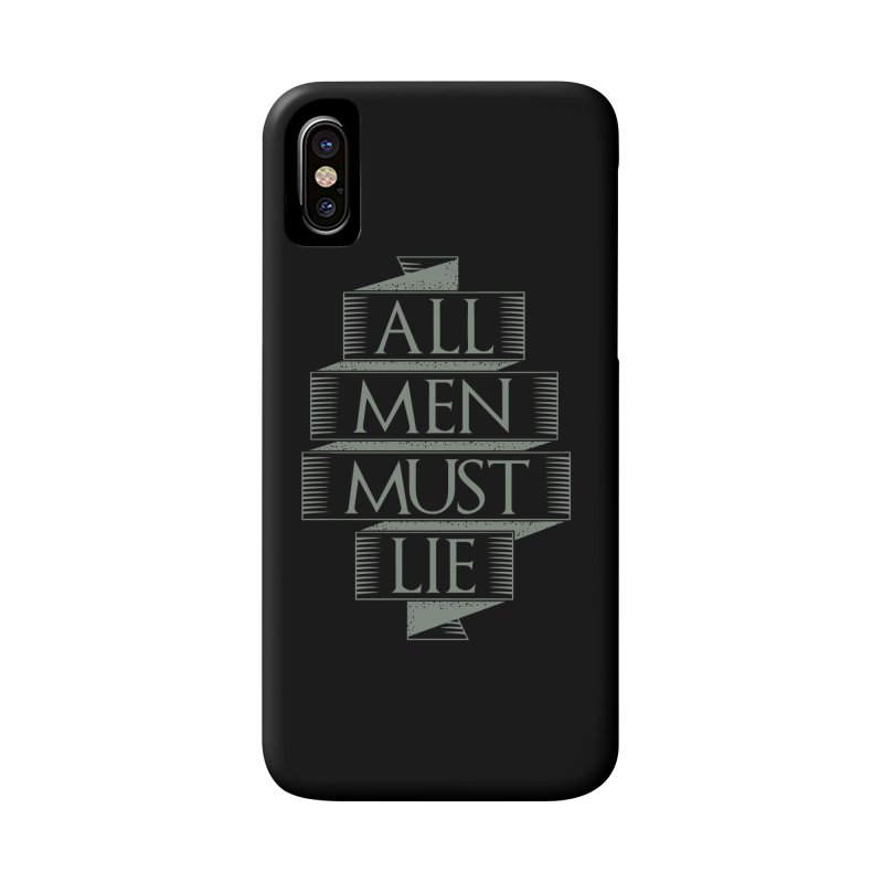 All Men Must Lie Accessories Phone Case by GED WORKS