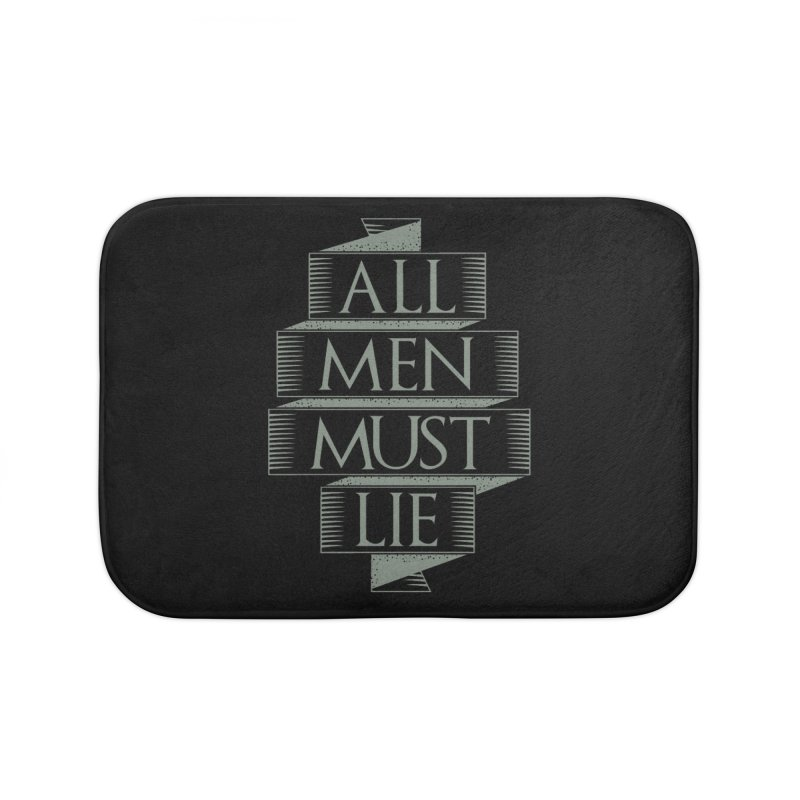 All Men Must Lie Home Bath Mat by GED WORKS