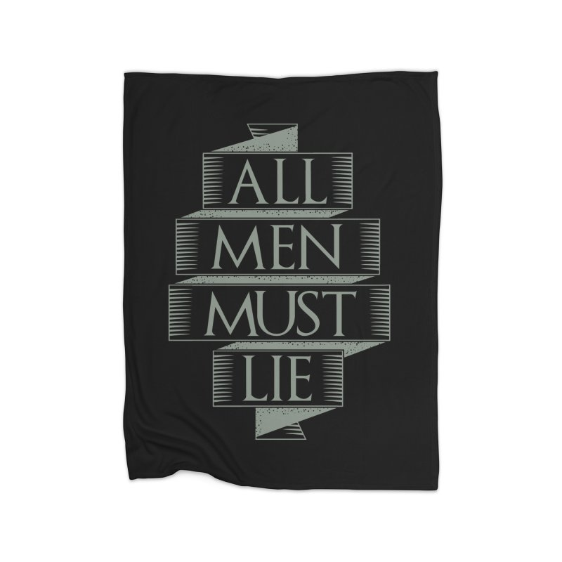 All Men Must Lie Home Blanket by GED WORKS
