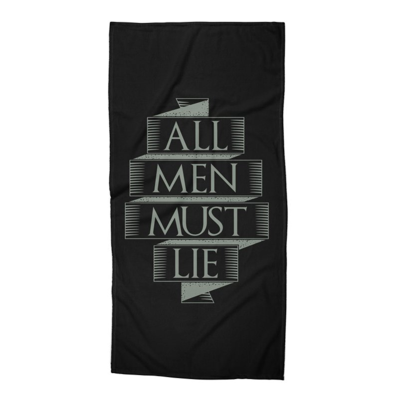 All Men Must Lie Accessories Beach Towel by GED WORKS