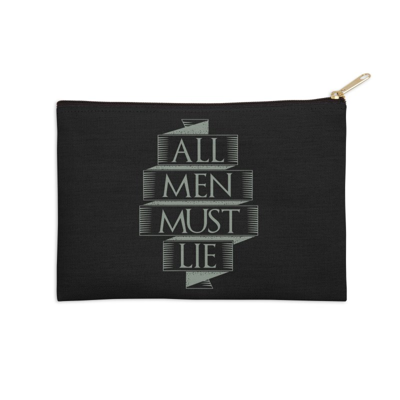 All Men Must Lie Accessories Zip Pouch by GED WORKS