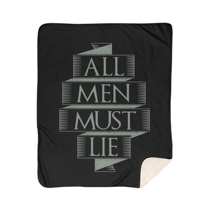 All Men Must Lie Home Sherpa Blanket Blanket by GED WORKS