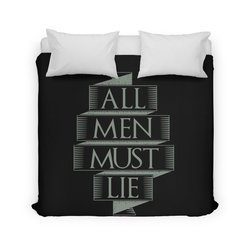 All Men Must Lie Home Duvet by GED WORKS