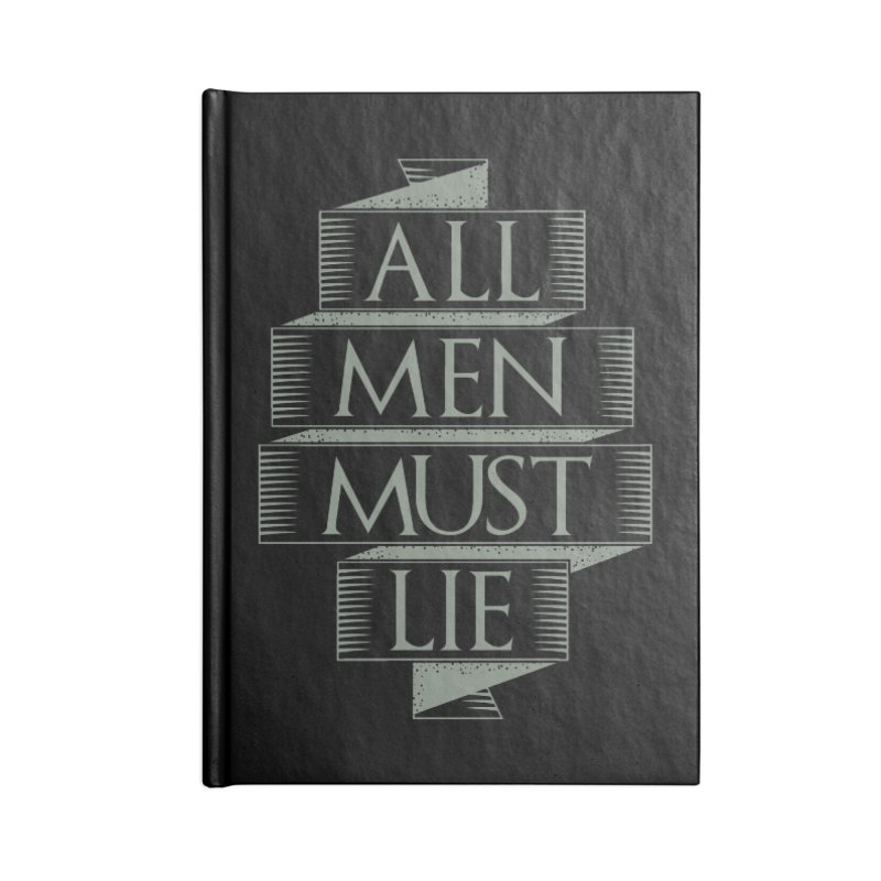 All Men Must Lie Accessories Lined Journal Notebook by GED WORKS