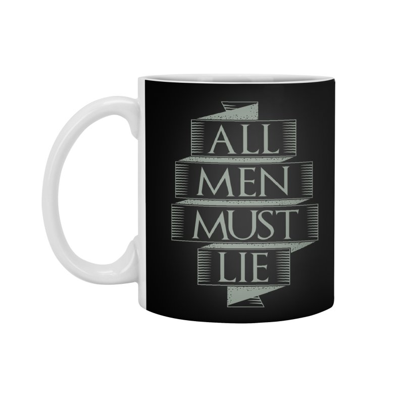 All Men Must Lie Accessories Standard Mug by GED WORKS