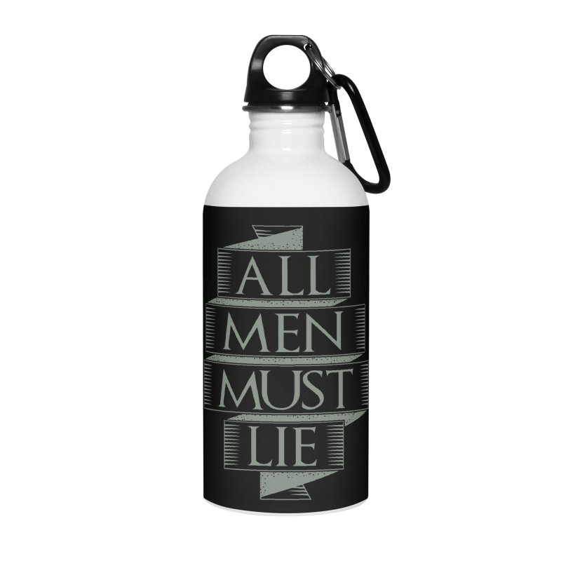 All Men Must Lie Accessories Water Bottle by GED WORKS