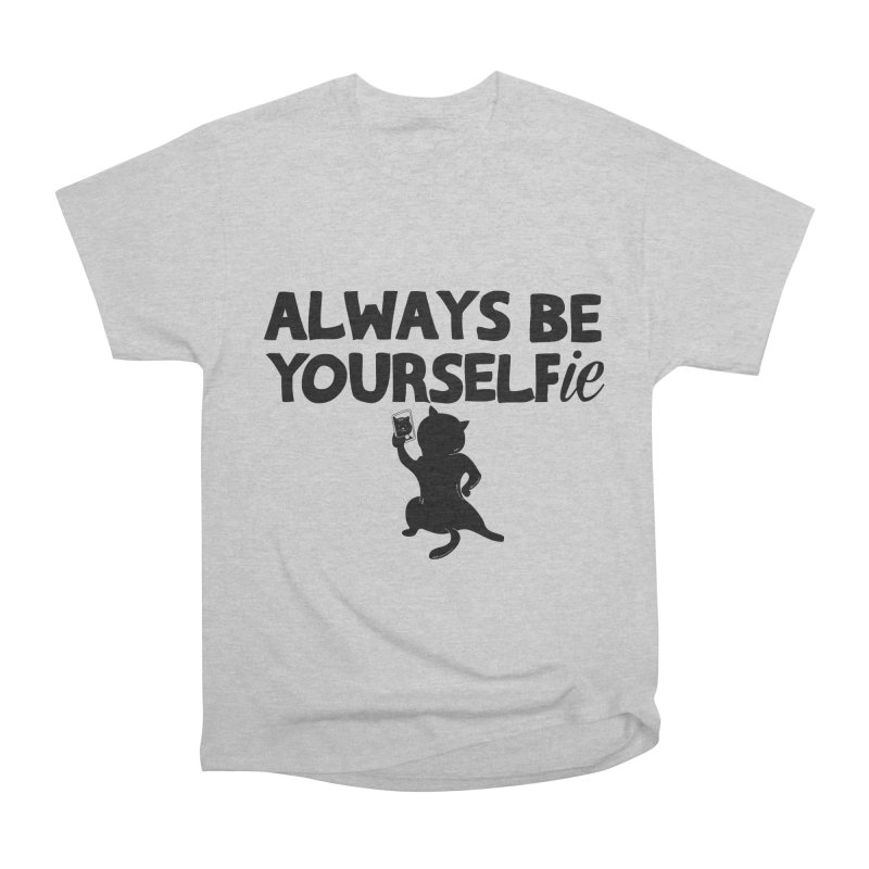 Be Yourselfie Men's Heavyweight T-Shirt by GED WORKS