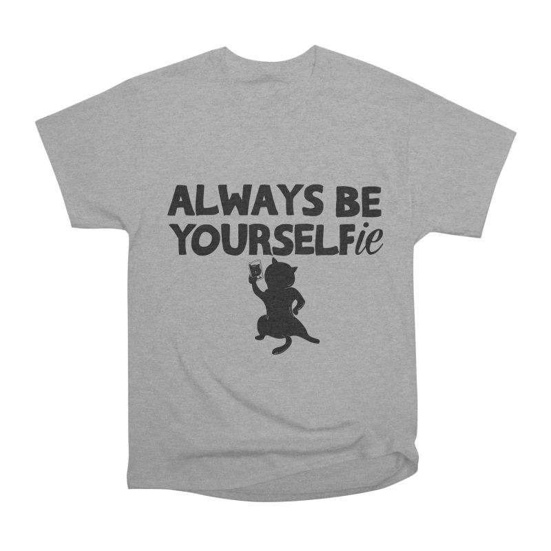Be Yourselfie Women's Heavyweight Unisex T-Shirt by GED WORKS