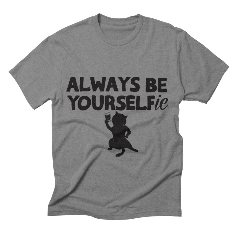 Be Yourselfie Men's Triblend T-Shirt by GED WORKS