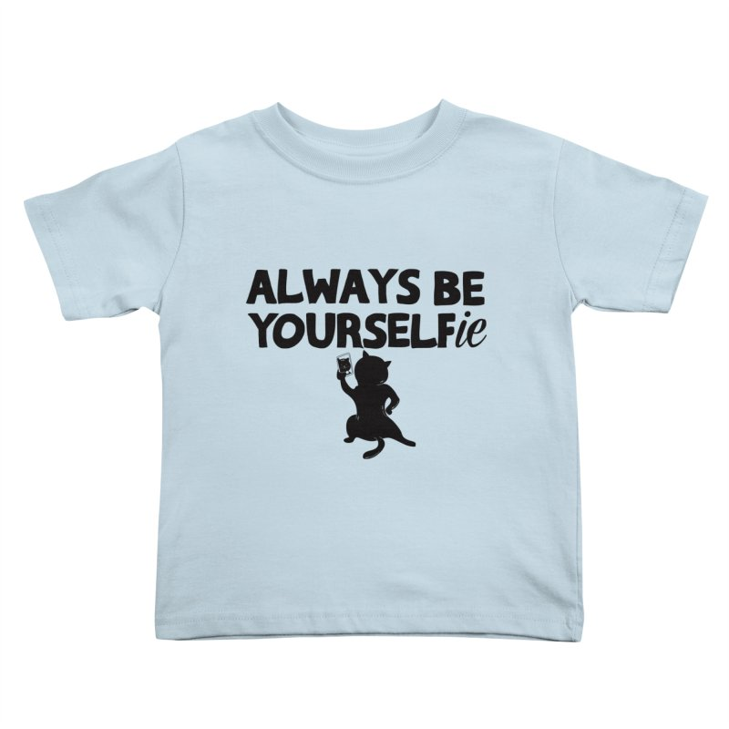 Be Yourselfie Kids Toddler T-Shirt by GED WORKS