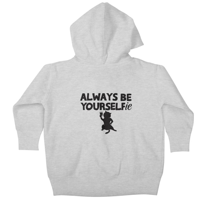 Be Yourselfie Kids Baby Zip-Up Hoody by GED WORKS